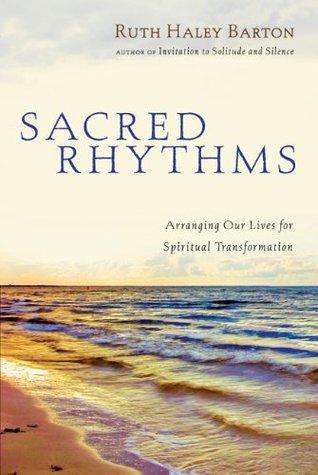 Sacred Rhythms by Ruth Haley Barton