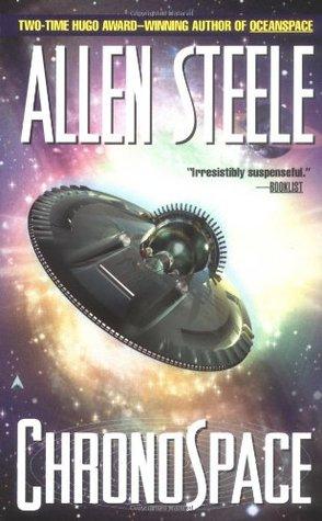 Chronospace by Allen M. Steele