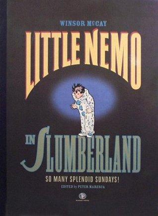 Little Nemo in Slumberland: So Many Splendid Sundays! (Volume 1)