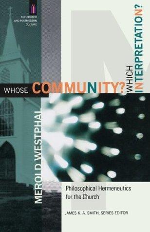 Whose Community? Which Interpretation?: Philosophical Hermeneutics for the Church