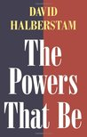 The Powers That Be by David Halberstam