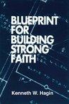 Blueprint For Building Strong Faith