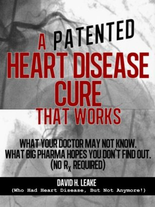 A (Patented) Heart Disease Cure That Works!