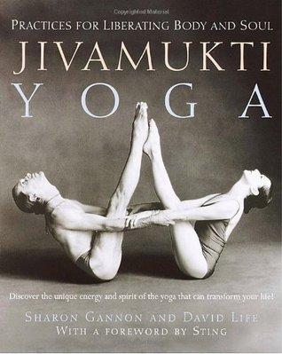 Jivamukti Yoga by Sharon Gannon