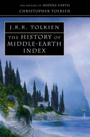 The History of Middle-Earth Index by J.R.R. Tolkien