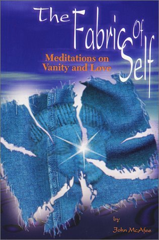 The Fabric Of Self: Meditations on Vanity and Love