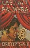 Last Act in Palmyra (Marcus Didius Falco, #6)
