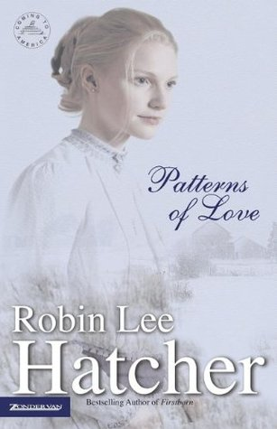 Patterns of Love by Robin Lee Hatcher