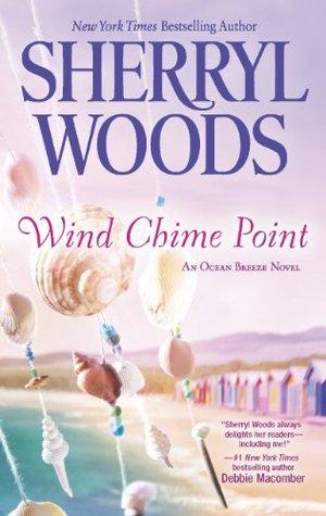Wind Chime Point (Ocean Breeze, #2) by Sherryl Woods