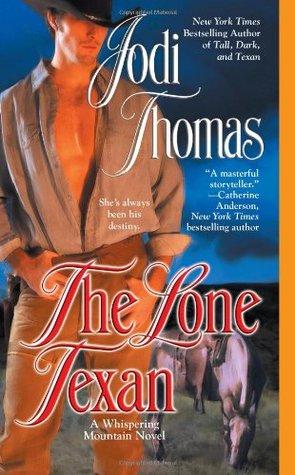 The Lone Texan by Jodi Thomas