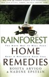 Rainforest Home Remedies: The Maya Way To Heal Your Body and Replenish Your Soul