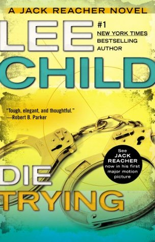 Die Trying (Jack Reacher, #2) by Lee Child