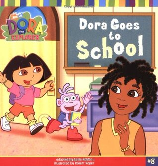 Dora Goes to School by Leslie Valdes