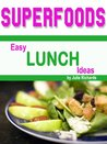 Superfoods: Easy Lunch Ideas