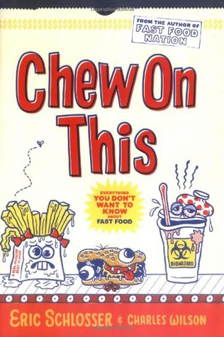 chew on this everything you don t want to know about fast food by 30812