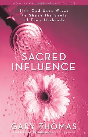 Sacred Influence: How God Uses Wives to Shape the Souls of Their Husbands (ePUB)