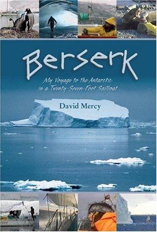 berserk-my-voyage-to-the-antarctic-in-a-twenty-seven-foot-sailboat