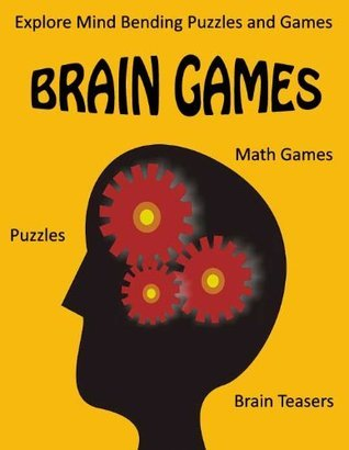Brain Games - Puzzles, Math Games, and Brain Teasers - Explore Mind Bending Puzzles and Games for the Whole Family