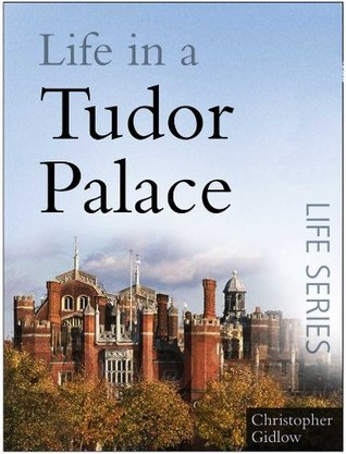 Life in a tudor palace (sutton life) by Christopher Gidlow