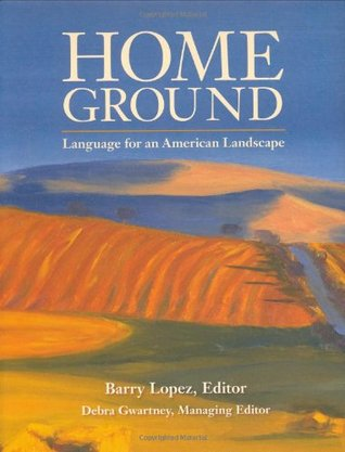 Home Ground by Barry López