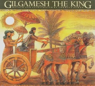 Gilgamesh the King by Ludmila Zeman