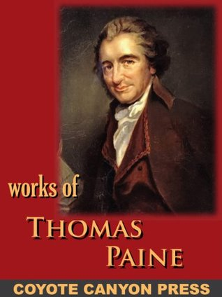 Thomas Paine : Collected Writings : Common Sense / The American Crisis / The Rights of Man / The Age of Reason / A Letter Addressed to the Abbe Raynal