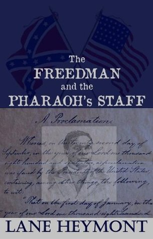 Ebook The Freedman and the Pharaoh's Staff by Lane Heymont read!