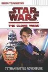 Tethan Battle Adventure (Star Wars: The Clone Wars Decide Your Destiny, #3)