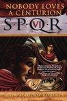 SPQR VI: Nobody Loves a Centurion (SPQR, #6)