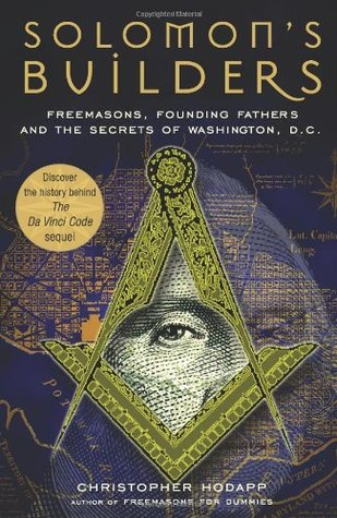 Solomon's Builders: Freemasons, Founding Fathers and the