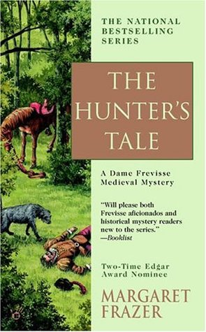 The Hunters Tale (Sister Frevisse, #13)