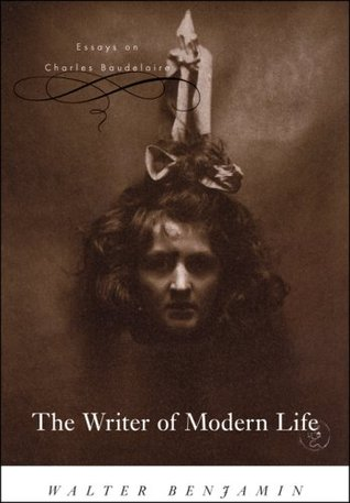 The Writer of Modern Life by Walter Benjamin