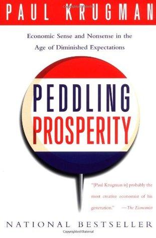 Peddling Prosperity by Paul Krugman