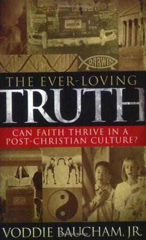 The Ever-Loving Truth by Voddie T. Baucham Jr.
