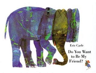 Do You Want to Be My Friend? by Eric Carle