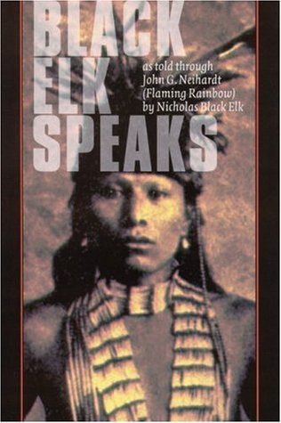 Black Elk Speaks: Being the Life Story of a Holy Man of the Oglala Sioux