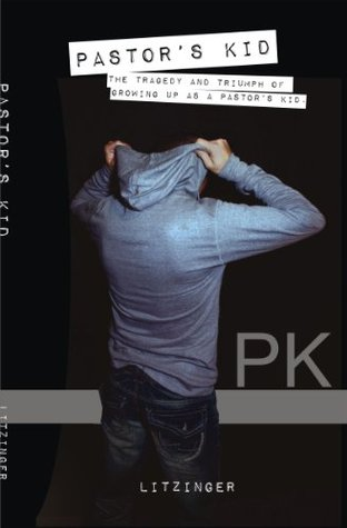 PK: The Tragedy and Triumph of Growing Up as a Pastor's Kid