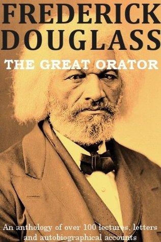 Frederick Douglass: The Great Orator
