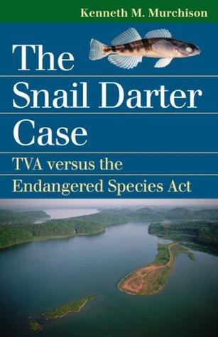 The Snail Darter Case: TVA Versus the Endangered Species Act