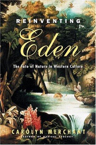 reinventing-eden-the-fate-of-nature-in-western-culture