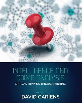 Intelligence and Crime Analysis: Critical Thinking Through Writing