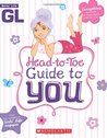 Girls' Life Head-to-Toe Guide To You by Karen Bokram