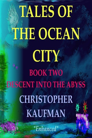 TALES OF THE OCEAN CITY: (BOOK TWO: DESCENT INTO THE ABYSS)
