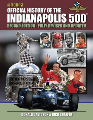 Autocourse Official Illustrated History of the Indianapolis 500: Revised and Updated Second Edition Includes Tribute to Dan Wheldon Download Epub