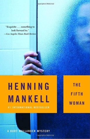 The Fifth Woman (Kurt Wallander, #6)