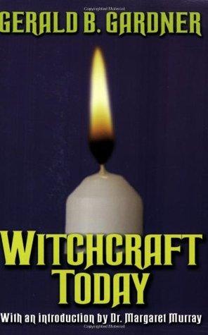 Witchcraft Today by Gerald B. Gardner