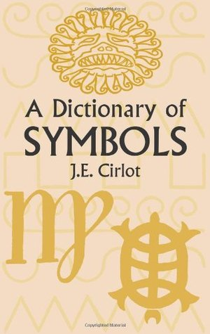 A Dictionary Of Symbols By Juan Eduardo Cirlot
