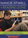 The Reading Zone: How to Help Kids Become Skilled, Passionate, Habitual, Critical Readers