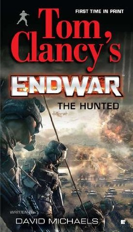 The Hunted (Tom Clancy's EndWar, #2)