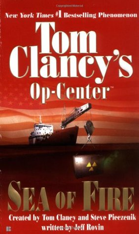 Sea of Fire (Tom Clancy's Op-Center, #10)